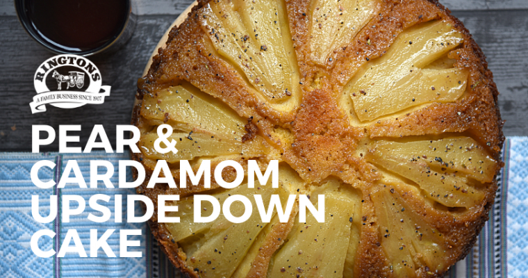 RECIPE: PEAR & CARDAMOM UPSIDE DOWN CAKE