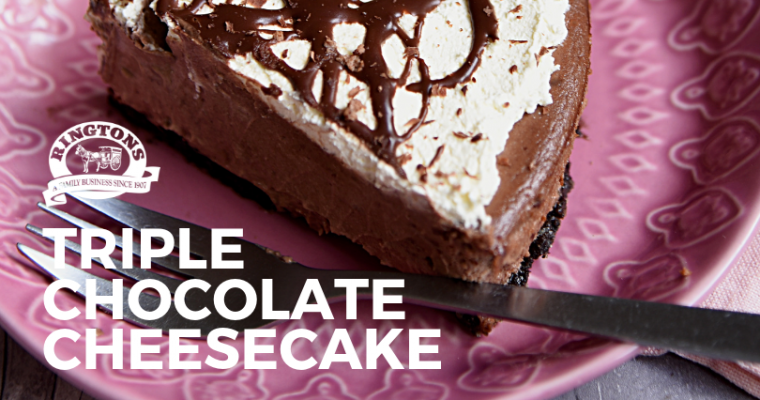Ringtons Recipes: Triple Chocolate Cheesecake