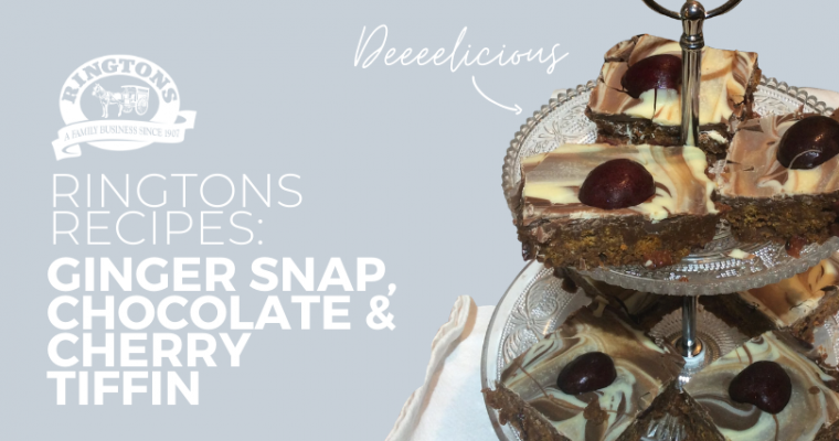 Ringtons Recipes: Ginger Snap, chocolate & cherry tiffin.