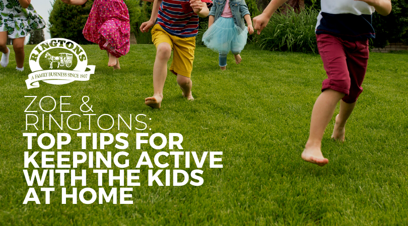 Zoe & Ringtons: Top Tips for Keeping Active with Kids at home…