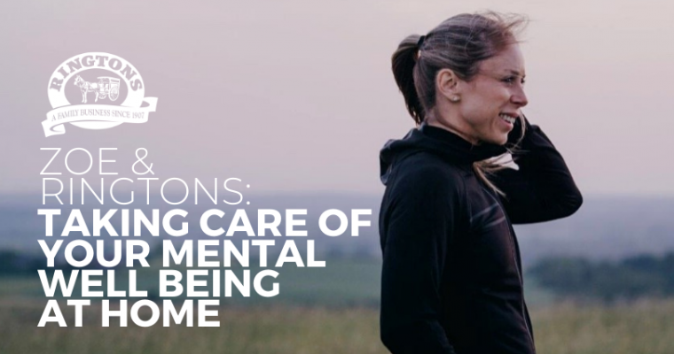 Zoe & Ringtons: Taking care of your mental well being at home…